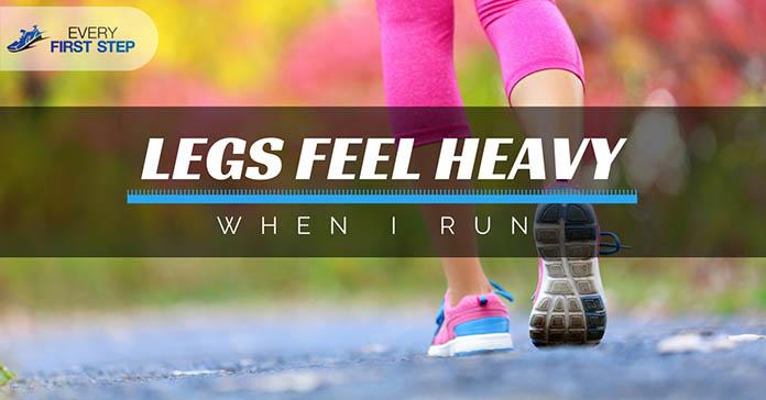 Legs Feel Heavy When Run