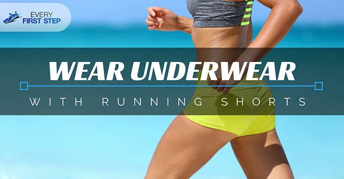 Wear Underwear With Running Shorts