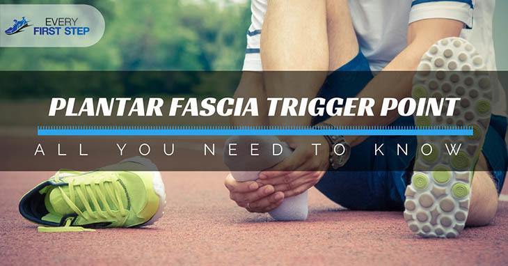 How Does Plantar Fascia Trigger Point Work_