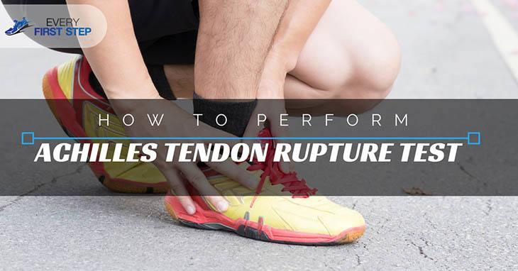 How To Perform An Achilles Tendon Rupture Test