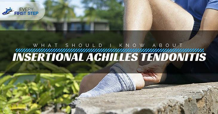 What Should I Know About Insertional Achilles Tendonitis